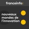 Logo of the podcast Nouveaux mondes de l'innovation