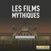 Logo du podcast Les Films mythiques
