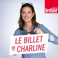 Logo du podcast Le Billet de Charline