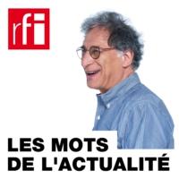 Logo of the podcast RFI - Les mots de l'actualité