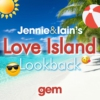 Logo du podcast Jennie & Iain's Love Island Lookback Podcast