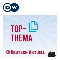 Logo of the podcast Top-Thema mit Vokabeln | Deutsch lernen | Deutsche Welle