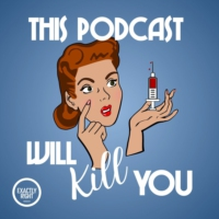 Logo du podcast This Podcast Will Kill You