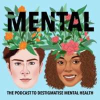 Logo of the podcast Mental - The Podcast to Destigmatise Mental Health