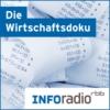 Logo of the podcast Die Wirtschaftsdoku | Inforadio
