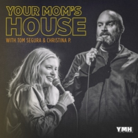 Logo of the podcast Your Mom's House with Christina P. and Tom Segura