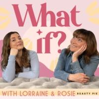 Logo du podcast What if? with Lorraine & Rosie