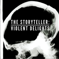Logo of the podcast The Storyteller: Violent Delights