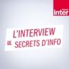 Logo du podcast L'interview de Secrets d'Info