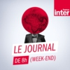 Logo du podcast Journal de 8h (week-end)