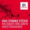 Logo du podcast Das starke Stück - Musiker erklären Meisterwerke