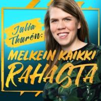 Logo du podcast Julia Thurén: Melkein kaikki rahasta