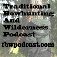 Logo of the podcast Traditional Bowhunting and Wilderness Podcast