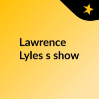 Logo of the podcast Lawrence Lyles's show