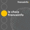 Logo of the podcast Le choix franceinfo