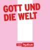 Logo of the podcast Gott und die Welt | rbbKultur