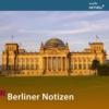 Logo du podcast Berliner Notizen von MDR AKTUELL
