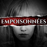 Logo of the podcast Empoisonnées