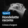 Logo of the podcast Les crimes d'argent, une série Hondelatte Raconte