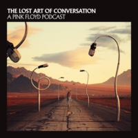 Logo of the podcast The Lost Art Of Conversation - A Pink Floyd Podcast
