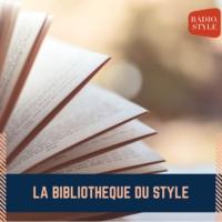 Logo du podcast LA BIBLIOTHEQUE DU STYLE