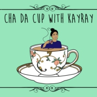 Logo of the podcast Cha Da Cup with KayRay