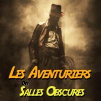 Logo du podcast Les Aventuriers des Salles Obscures