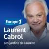 Logo of the podcast Les jardins de Laurent - Laurent Cabrol