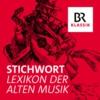 Logo du podcast Stichwort - Lexikon der Alten Musik