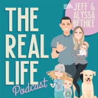 Logo du podcast The Real Life Podcast with Jefferson & Alyssa Bethke