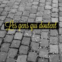 Logo du podcast Les Gens Qui Doutent