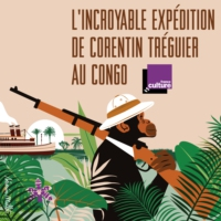 Logo du podcast L'incroyable expédition de Corentin Tréguier au Congo (2/10) : Le secret