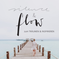 Logo of the podcast 002 | Silence and Flow - Wie es dazu kam und wo es hingeht