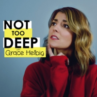 Logo of the podcast Not Too Deep with Grace Helbig