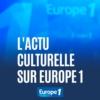Logo of the podcast L'actu culturelle sur Europe 1