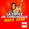 Logo of the podcast La drôle de chronique - Marie Réno