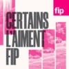 Logo of the podcast Certains l'aiment Fip