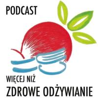 Logo of the podcast Więcej Niż Zdrowe Odżywianie | Zdrowy Tryb Życia | Rozwoj osobisty i zawodowy