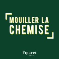 Logo du podcast Mouiller la Chemise