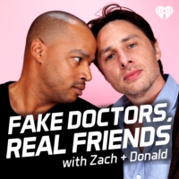 Logo du podcast Fake Doctors, Real Friends with Zach and Donald