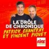 Logo of the podcast La drôle de chronique de Patrick Chanfray et Vincent Piguet