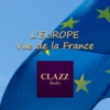 Logo du podcast CLAZZ : L'EUROPE... VUE DE LA FRANCE