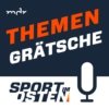 Logo du podcast Themengrätsche: Der Sport im Osten Fußballpodcast