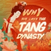 Logo of the podcast Why We Love the Tang Dynasty