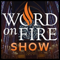 Logo of the podcast The Word on Fire Show - Catholic Faith and Culture