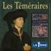 Logo of the podcast Les Téméraires. Quand la Bourgogne défiait l'Europe