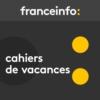 Logo of the podcast Cahiers de vacances
