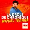 Logo of the podcast La drôle de chronique - Michel Frenna
