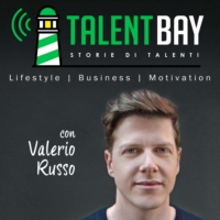 Logo of the podcast Talent Bay - Storie di Talenti: Lifestyle | Business | Motivazione