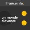 Logo of the podcast Un monde d'avance